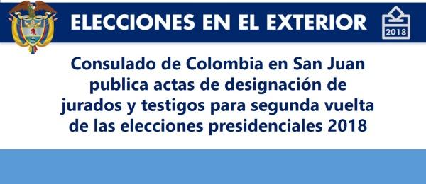 Consulado de Colombia en San Juan publica actas de designación de jurados y testigos para segunda vuelta de las elecciones presidenciales 2018