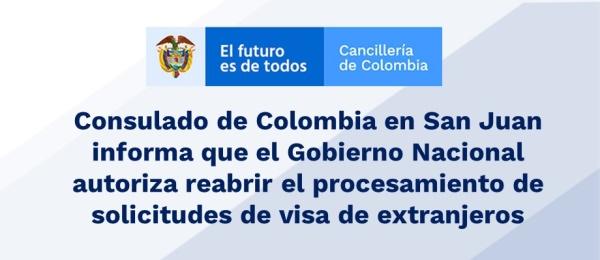 Consulado de Colombia en San Juan informa que el Gobierno Nacional autoriza reabrir el procesamiento de solicitudes de visa