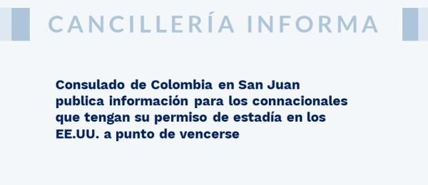 Consulado de Colombia en San Juan publica información para los connacionales que tengan su permiso de estadía en los EE.UU.