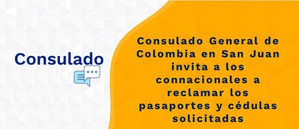 Consulado General de Colombia en San Juan invita a los connacionales a reclamar los pasaportes y cédulas