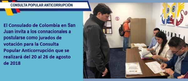 El Consulado de Colombia en San Juan invita a los connacionales a postularse como jurados de votación para la Consulta Popular Anticorrupción que se realizará del 20 al 26 de agosto