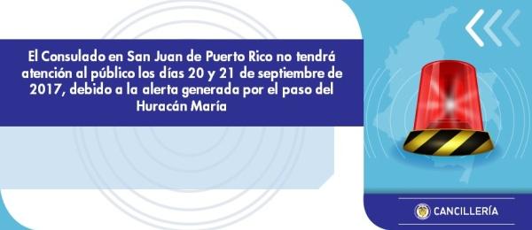 El Consulado en San Juan de Puerto Rico no tendrá atención al público los días 20 y 21 de septiembre, debido a la alerta generada por el paso del Huracán María
