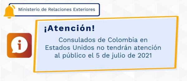 Consulados de Colombia en Estados Unidos no tendrán atención al público el 5 de julio de 2021