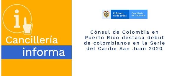 Cónsul de Colombia en Puerto Rico destaca debut de colombianos en la Serie del Caribe San Juan 2020