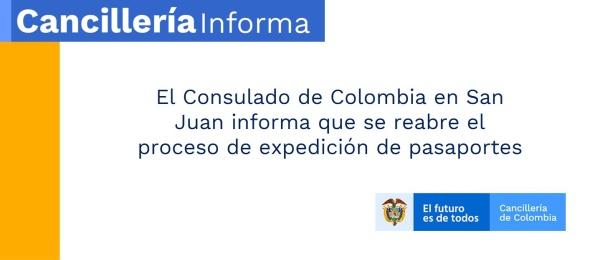 El Consulado de Colombia en San Juan informa que se reabre el proceso de expedición de pasaportes