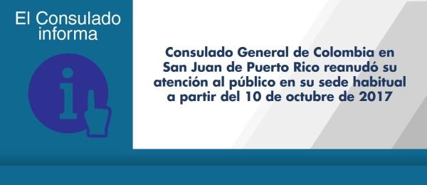 Consulado General de Colombia en San Juan de Puerto Rico reanudó su atención en su sede habitual a partir del 10 de octubre de 2017