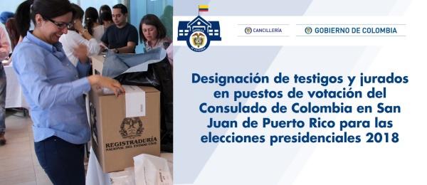 Designación de testigos y jurados en puestos de votación del Consulado de Colombia en San Juan de Puerto Rico para las elecciones presidenciales 2018