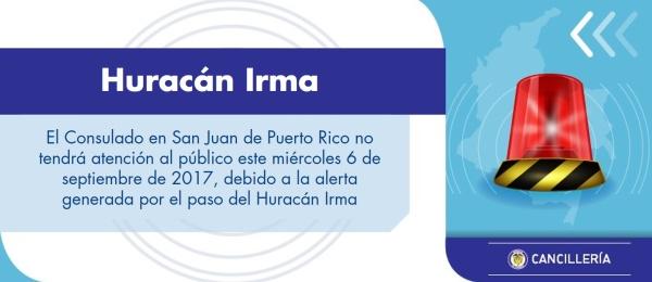 El Consulado en San Juan de Puerto Rico no tendrá atención al público este miércoles 6 de septiembre de 2017, debido a la alerta generada por el paso del Huracán Irma